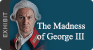 The Madness of George III Exhibit